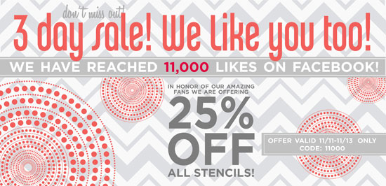 "Cutting Edge Stencils Reached 11,000 Facebook ""Likes!"""