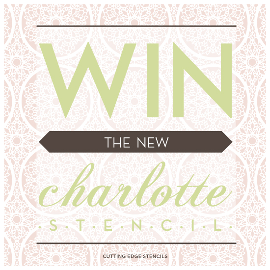 Giveaway Alert! Win the New Charlotte Stencil!