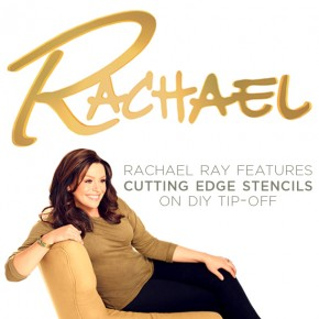 Rachael Ray features Cutting Edge Stencils