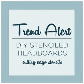 Trend Alert! See three gorgeous DIY Stenciled headboards using Cutting Edge Stencils. www.cuttingedgestencils.com