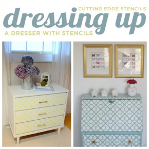 Dressing Up A Dresser With Stencils