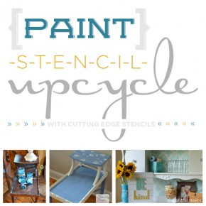 Paint, Stencil, Upcycle!