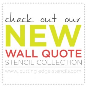 Cutting Edge Stencils New Wall Quote Stencil Collection! www.cuttingedgestencils.com