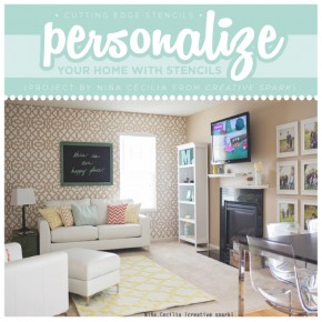 Personalize Your Home with Stencils Like Nina.Cecilia {CreativeSpark}!