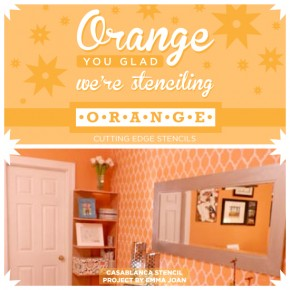 Orange You Glad We're Stenciling Orange