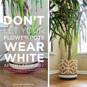Don't Let Your Flower Pots Wear White After Labor Day