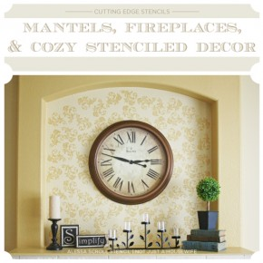 Stenciled fireplaces, mantels, and diy cozy home decor from Cutting Edge Stencils. http://www.cuttingedgestencils.com/scroll-stencil-1.html