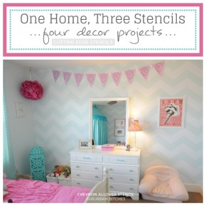 One Home, Three Stencils and Four Decor Projects