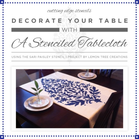 Learn how to stencil a tablecloth using the Sari Paisley Medium wall stencil in four easy steps. http://www.cuttingedgestencils.com/wall-stencil-paisley.html