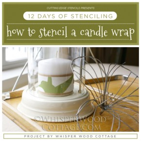 12 Days of Stenciling: Learn How to Stencil a Holiday Candle Wrap