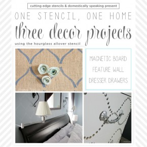 One Stencil, One Home, Three Decor Projects