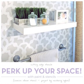 Perk Up Your Space with Paint & Stencils!