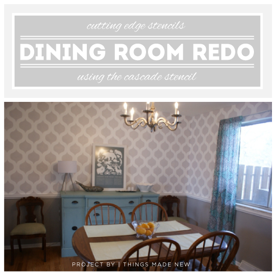 Dining Room Redo Using the Cascade Stencil