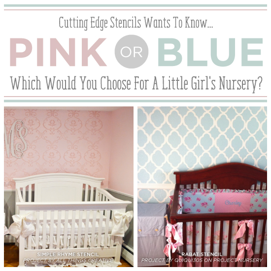 Pink or Blue, Which Would You Choose For A Little Girl's Nursery?