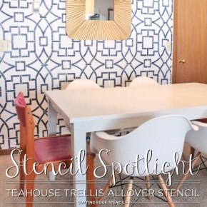 Stencil Spotlight: Tea House Trellis