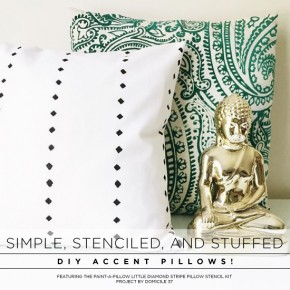 Simple, Stenciled, and Stuffed: DIY Accent Pillows!
