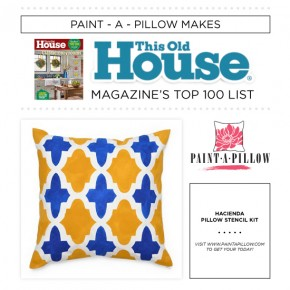 Paint-A-Pillow Makes This Old House Magazine's Top 100 List
