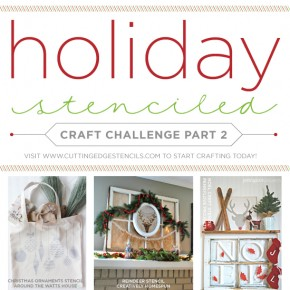 Holiday Stenciled Craft Challenge Part II