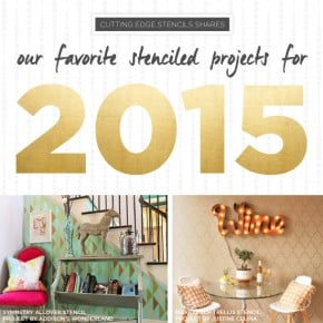 Our Favorite Stencil Projects of 2015!