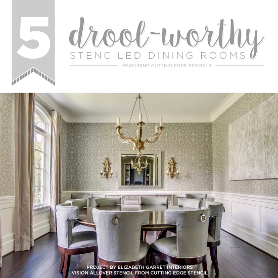 5 Drool Worthy Stenciled Dining Rooms