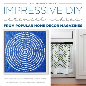 Easy DIY stencil projects using Cutting Edge Stencils were featuring in popular home decor publications. http://www.cuttingedgestencils.com/resonance-modern-wall-art-stencil.html