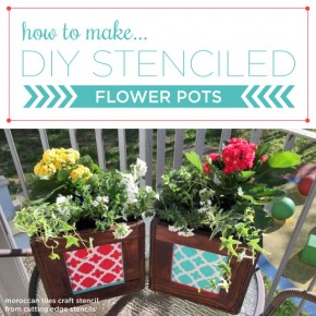 How To Make DIY Stenciled Flower Pots