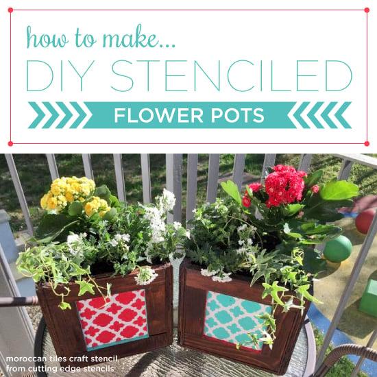How To Make DIY Stenciled Flower Pots   Stencil Stories Stencil Stories
