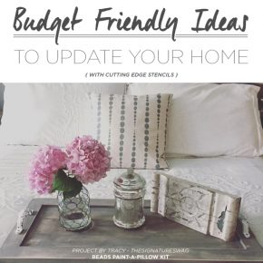 Budget Friendly Ideas To Update Your Home Using Stencils