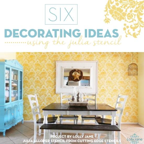 6 Decorating Ideas Using the Julia Stencil - Stencil Stories Stencil ...