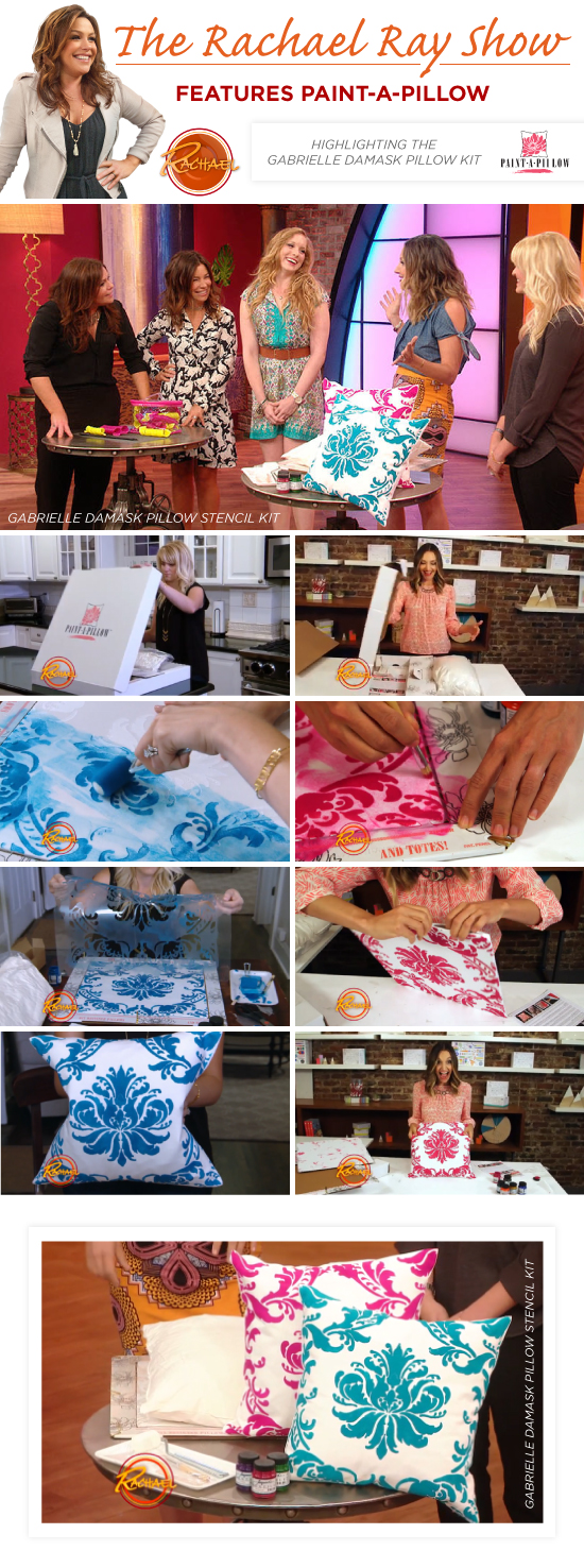 The Rachael ray Show featured a tutorial using Paint-A-Pillow, DIY custom accent pillow kits, from Cutting Edge Stencils. http://www.cuttingedgestencils.com/accent-pillow-stencil-kits.html