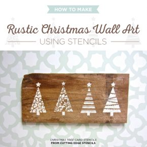 Learn how to stencil reclaimed wood to craft holiday wall art using the Christmas Tree Card Stencils from Cutting Edge Stencils. http://www.cuttingedgestencils.com/scroll-christmas-tree-holiday-card-making-stencil-templates.html