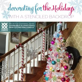 Decorating For The Holidays With a Stenciled Backdrop