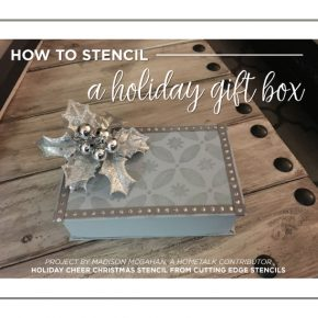 Cutting Edge Stencils shares how to stencil a Christmas gift box using the Holiday Cheer Craft Stencil. http://www.cuttingedgestencils.com/christmas-stencils-designs-holiday-cheer.html