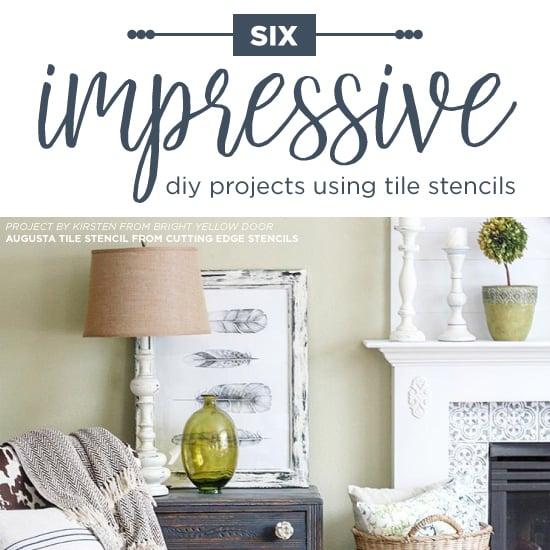 Six Impressive Diy Projects Using Tile Stencils Stencil