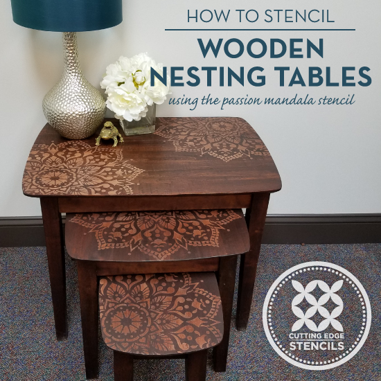 How To Stencil Nesting Tables Using The Passion Mandala