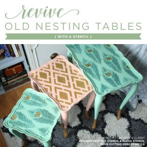 Revive Old Nesting Tables With A Stencil