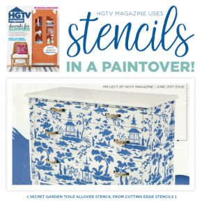 Cutting Edge Stencils was featured in the June 2017 issue of HGTV Magazine on a stenciled furniture project. http://www.cuttingedgestencils.com/garden-toile-stencil-chinoiserie-wallpaper.html