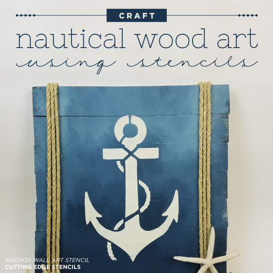 Craft Nautical Wood Art Using Stencils Stencil Stories