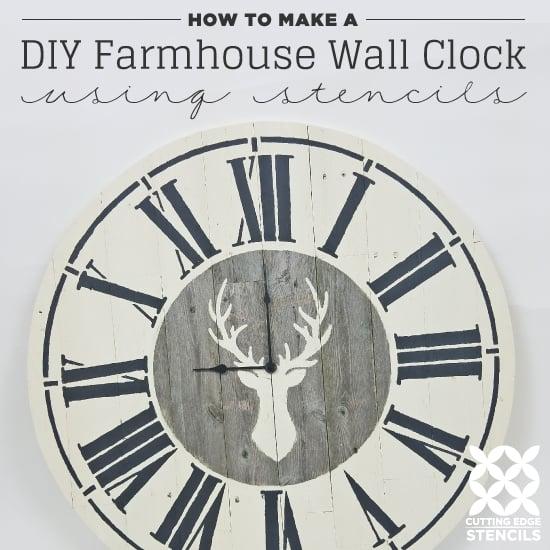 How To Make A DIY Farmhouse Wall Clock Using Stencils ...