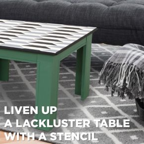 Liven Up A Lackluster Table With A Stencil